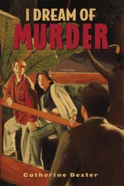 I DREAM OF MURDER by Catherine Dexter