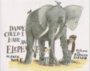 DADDY, COULD I HAVE AN ELEPHANT? by Jake Wolf