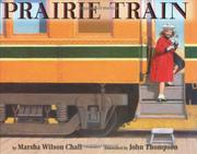 PRAIRIE TRAIN by Marsha Wilson Chall