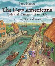 THE NEW AMERICANS by Betsy Maestro