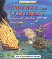 STRUGGLE FOR A CONTINENT by Betsy Maestro
