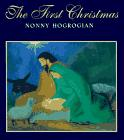 THE FIRST CHRISTMAS by Nonny Hogrogian