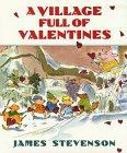 A VILLAGE FULL OF VALENTINES by James Stevenson