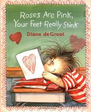 """ROSES ARE PINK, YOUR FEET REALLY STINK"" by Diane deGroat"