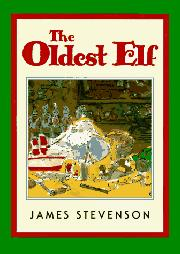 THE OLDEST ELF by James Stevenson