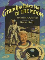 GRANDPA TAKES ME TO THE MOON by Timothy R. Gaffney