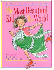 THE MOST BEAUTIFUL KID IN THE WORLD by Jennifer A. Ericsson