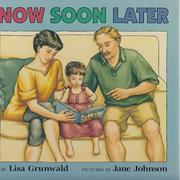 NOW SOON LATER by Lisa Grunwald