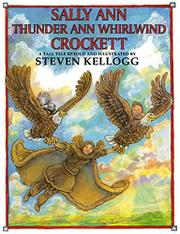 SALLY ANN THUNDER ANN WHIRLWIND CROCKETT by Steven--Adapt. & Illus. Kellogg