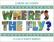 WHERE'S THE FLY? by Carol Lee Cohen