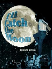 I'LL CATCH THE MOON by Nina Crews