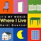 WHERE I LIVE by Heidi Goennel