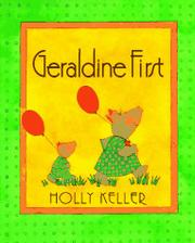 GERALDINE FIRST by Holly Keller