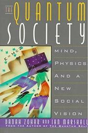 """THE QUANTUM SOCIETY: Mind, Physics, and a New Social Vision"" by Danah & Ian Marshall Zohar"