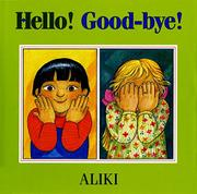 HELLO! GOOD-BYE! by Aliki
