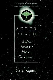 AFTER DEATH by Darryl Reanney