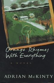 ORANGE RHYMES WITH EVERYTHING by Adrian McKinty
