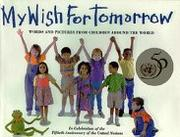 MY WISH FOR TOMORROW by United Nations