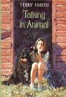 TALKING IN ANIMAL by Terry Farish