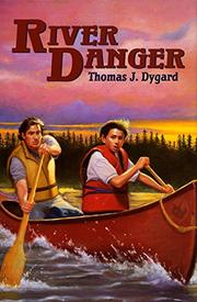 RIVER DANGER by Thomas J. Dygard