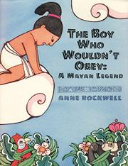 THE BOY WHO WOULDN'T OBEY by Anne Rockwell