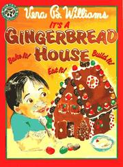 IT'S A GINGERBREAD HOUSE by Vera B. Williams
