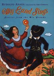 MY LAND SINGS by Rudolfo Anaya