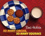 SO MANY CIRCLES, SO MANY SQUARES by Tana Hoban