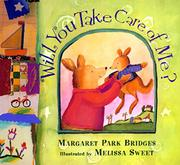 WILL YOU TAKE CARE OF ME? by Margaret Park Bridges