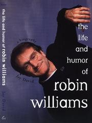 THE LIFE AND HUMOR OF ROBIN WILLIAMS by Jay David