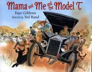 MAMA AND ME AND THE MODEL T by Faye Gibbons