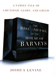 THE RISE AND FALL OF THE HOUSE OF BARNEYS by Joshua Levine