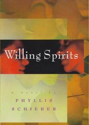 WILLING SPIRITS by Phyllis Schieber