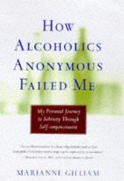 HOW ALCOHOLICS ANONYMOUS FAILED ME by Marianne Gilliam