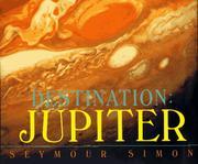 DESTINATION: JUPITER by Seymour Simon