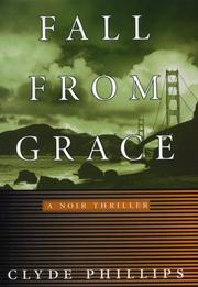 FALL FROM GRACE by Clyde Phillips