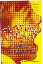 PLAYING DEAD by Lindsay Maracotta
