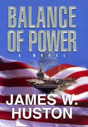 BALANCE OF POWER by James W. Huston