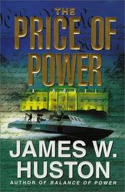 THE PRICE OF POWER by James W. Huston