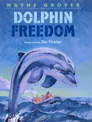 DOLPHIN FREEDOM by Wayne Grover