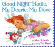 GOOD NIGHT, HATTIE, MY DEARIE, MY DOVE by Alice Schertle