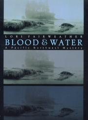 BLOOD AND WATER by Lori Fairweather