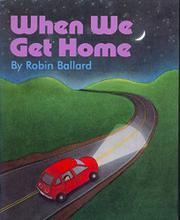 WHEN WE GET HOME by Robin Ballard
