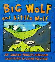 BIG WOLF AND LITTLE WOLF by Sharon Phillips Denslow