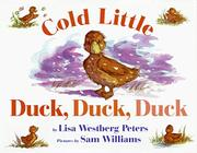 COLD LITTLE DUCK, DUCK, DUCK by Lisa Westberg Peters