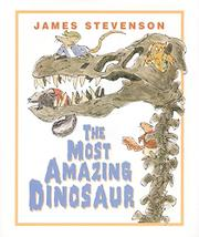 THE MOST AMAZING DINOSAUR by James Stevenson