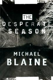 THE DESPERATE SEASON by Michael Blaine