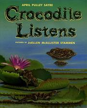 CROCODILE LISTENS by April Pulley Sayre