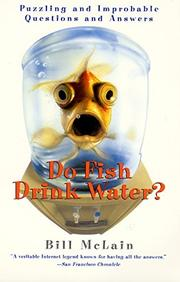 DO FISH DRINK WATER? by Bill McLain