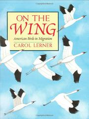 ON THE WING by Carol Lerner